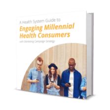 engaging millennial health consumers with healthcare marketing strategy