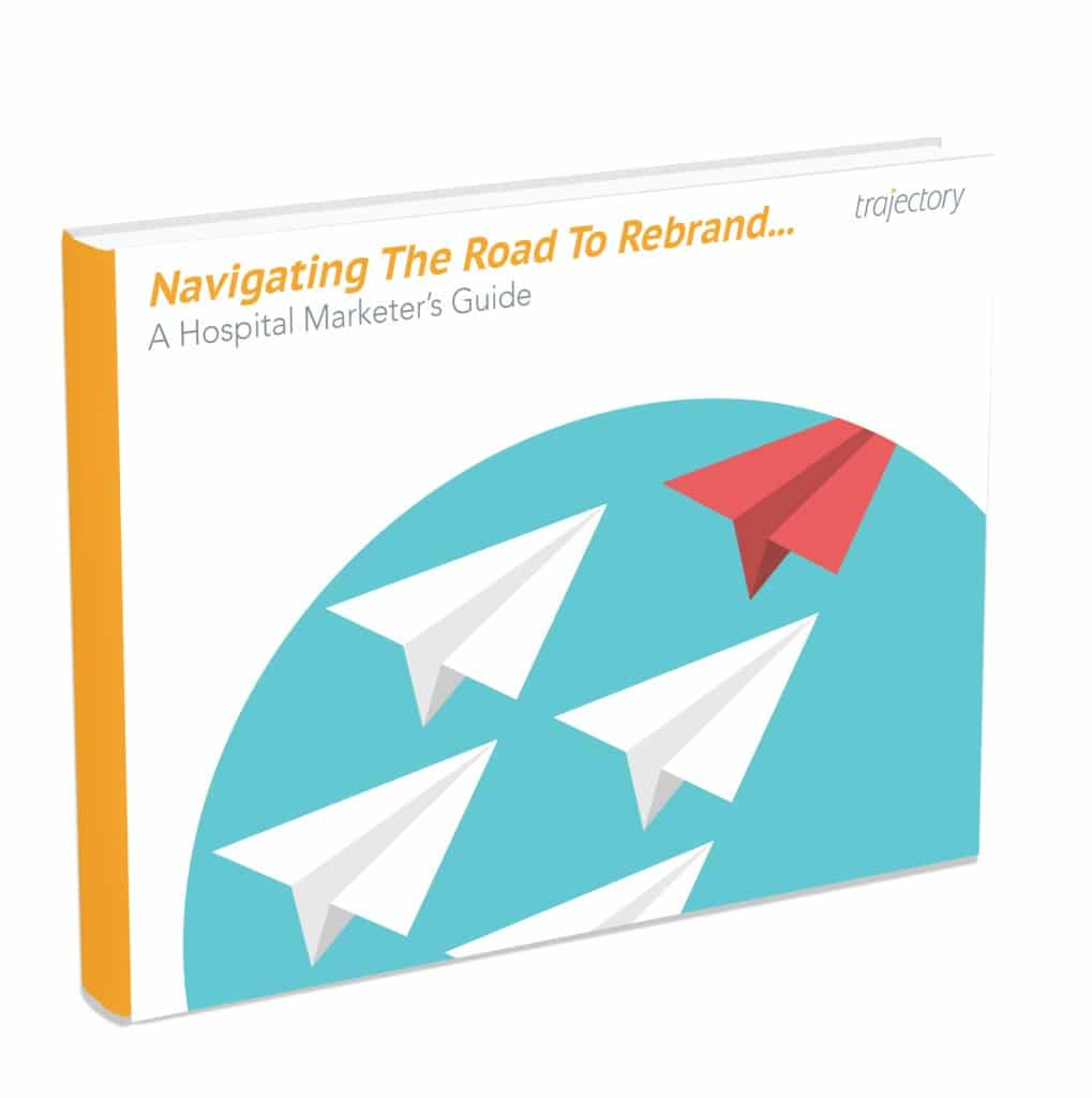 Navigating the Road to Rebrand… A Hospital Marketer's Guide