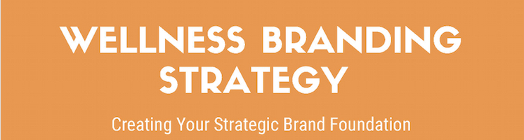 Creating A Wellness Brand Template For Brand Strategy [Infographic]
